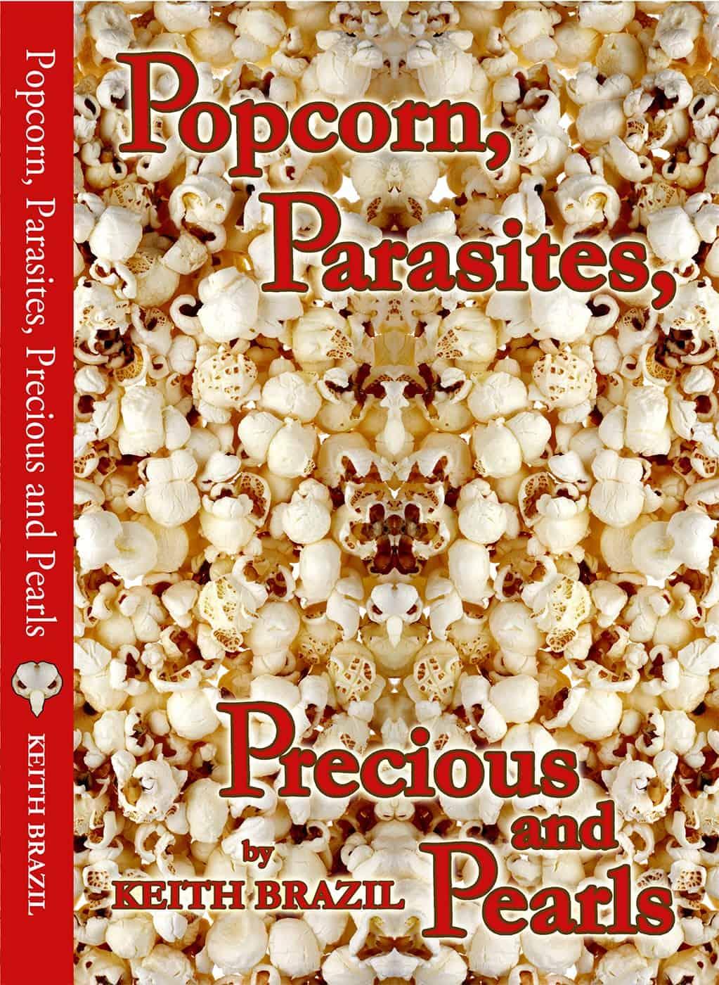 Popcorn, Parasites, Precious & Perals